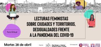 Resumen del Foro: Lecturas Feminista sobre Ciudades y Territorio, desigualdades frente a la pandemia COVID-19